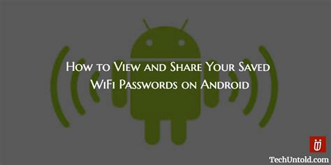 view saved passwords android how to view saved wifi passwords on android