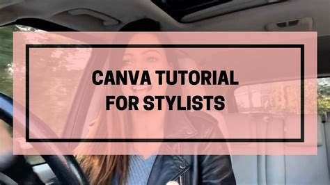 canva video tutorial canva tutorial for stylists youtube