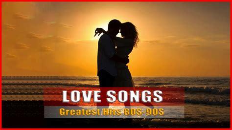 love songs 80 90 love song 80s 90s youtube