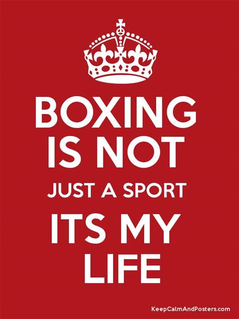 Not Just A by Boxing Is Not Just A Sport Its My Keep Calm And