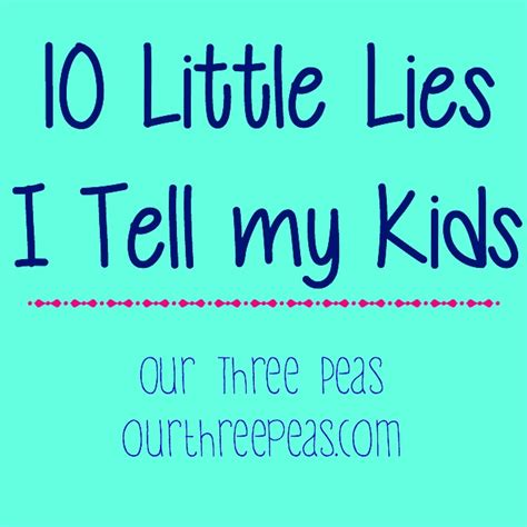 10 Lies He Will Tell by 10 Lies I Tell My Our Three Peas