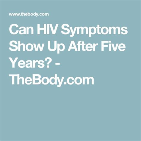aids in new york the five years can hiv symptoms show up after five years thebody