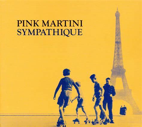 pink martini sympathique pink martini sympathique 1999 avaxhome