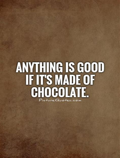chocolate quotes chocolate quotes chocolate sayings chocolate picture