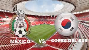mexico vs corea sur m 233 xico vs corea sur en vivo el gr 225 fico