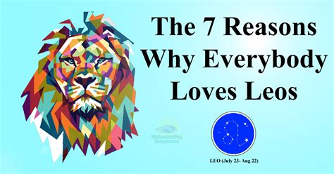 The 7 reasons why everybody loves leos do you know a leo