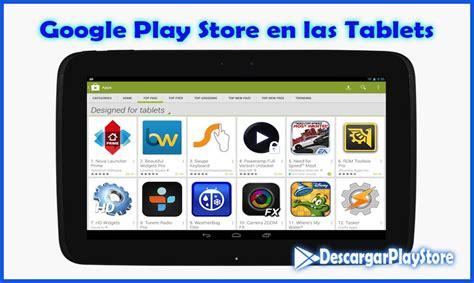 play store for android tablet descargar play store app gratis 2018 161 no te lo pierdas