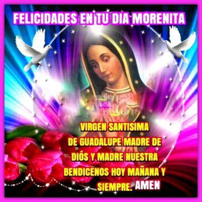 hermosas imagenes con frases hermosas virgen de guadalupe imagenes de la virgen de guadalupe bonitas poemas para