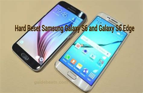 reset on samsung galaxy s6 how to hard reset samsung galaxy s6 and galaxy s6 edge