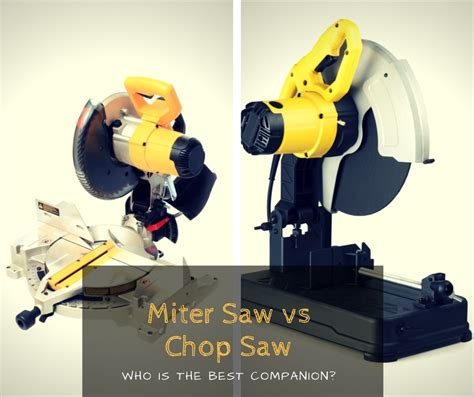 miter saw vs table saw miter saw vs chop saw who is the best companion