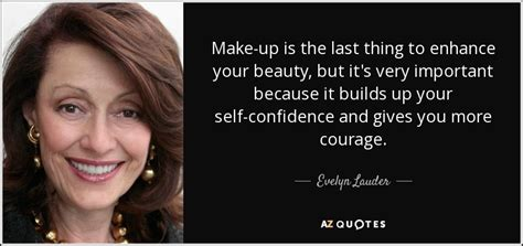 lauder quote make up is the last thing to enhance