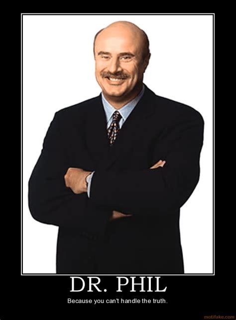 Dr Phil Meme - dr phil funny memes