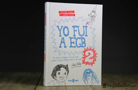 libro yo fui a egb regalador com yo fui a egb 1 y 2 el libro m 225 s vendido de 2014