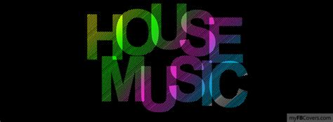when was house music created house music facebook covers myfbcovers