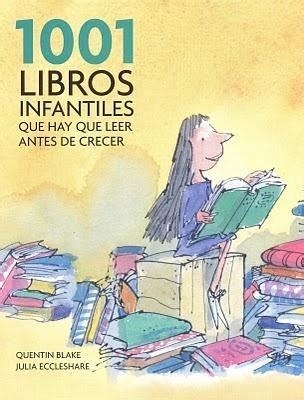 voces de las dos orillas 1001 libros infantiles que hay que leer antes de crecer