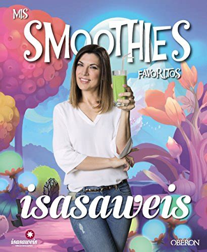 mis smoothies favoritos isasaweis 8441538115 descargar isasaweis mis smoothies favoritos pdf mi sitio web