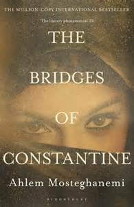 theme song bridges of love ahlem mosteghanemi the bridges of constantine daily