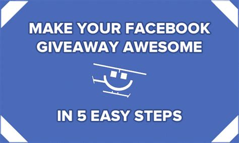 How To Have A Giveaway On Facebook - make your facebook giveaway awesome in 5 easy steps