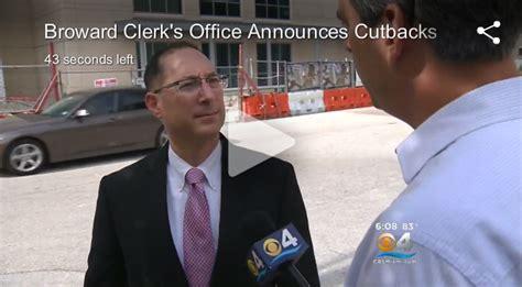 Broward Traffic Search Broward Clerk S Office Announces Cutbacks Fort Lauderdale Criminal Defense Attorney