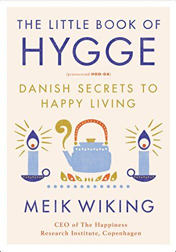 10 to happier living books the book of hygge secrets to happy living