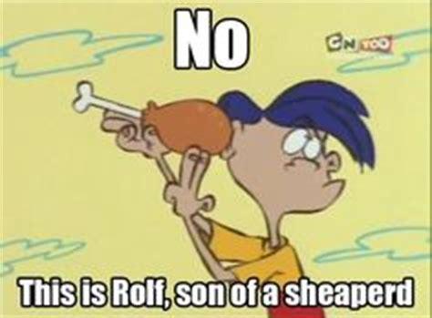 Rolf Meme - ed edd n eddy rolf meme www pixshark com images