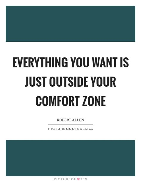 everything you want is just outside your comfort zone