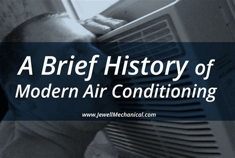 a history of modern a brief history of modern air conditioning jewell mechanical