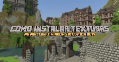 tutorial minecraft windows 10 beta minecraft para brasileiros servidores mods sementes