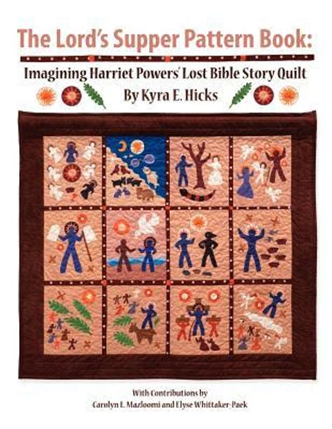 the lord s supper pattern book imagining harriet powers