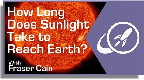 how does it take to a how does it take sunlight to reach the earth universe today