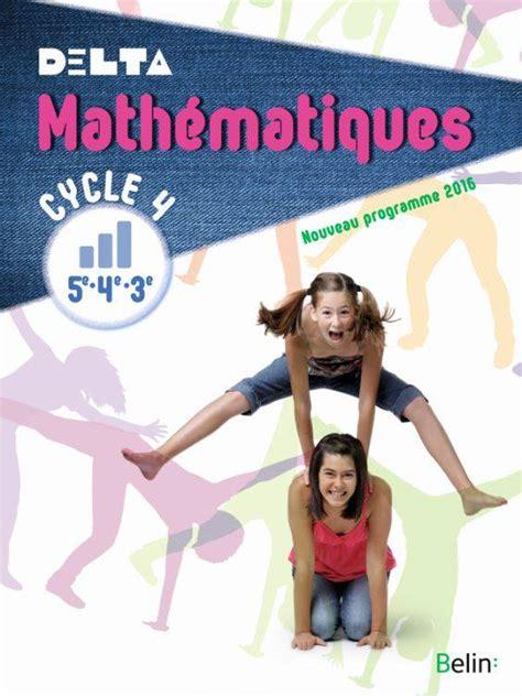 deltamaths 5e cycle 4 livre delta math 233 matiques cycle 4 5e 4e 3e nouveau programme 2016 livre de l 233 l 232 ve