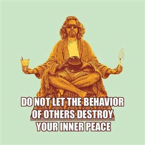 Inner Peace Meme - do not let the behavior of others destroy your inner peace