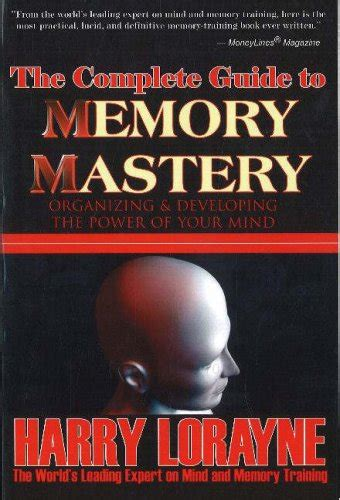 complete guide to memory mastery organizing developing the power of your mind books the complete guide to memory mastery organizing
