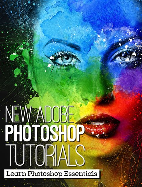 tutorial adobe photoshop video 26 new adobe photoshop tutorials to learn photoshop