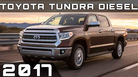toyota diesel 2017 toyota tundra diesel review