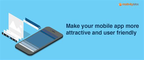 make mobile app make your mobile app more attractive and user friendly