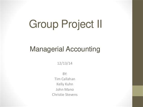 E15 19 Financial And Managerial Accounting For Mba by Managerial Accounting Project Presentation