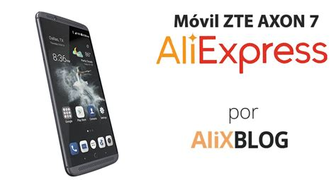 aliexpress zte axon 7 c 243 mo comprar el zte axon 7 al mejor precio en aliexpress