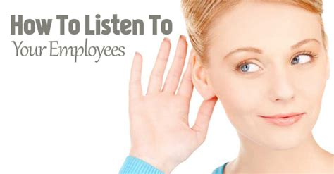 how to your to listen how to listen to your employees 22 important tips wisestep