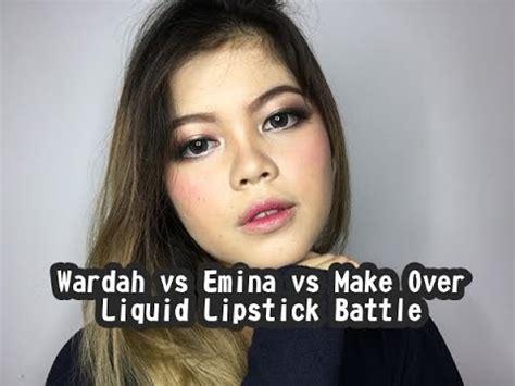 Eyeshadow Emina Vs Wardah makeup battle 2 wardah emina make matte lip