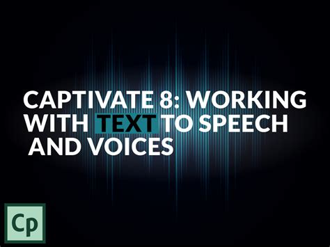 Captivate 8 Working With Text To Speech And Voices | captivate 8 working with text to speech and voices