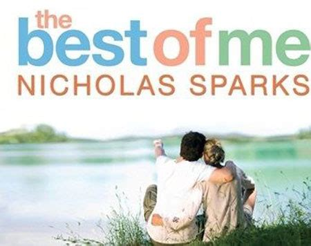 the best of me nicholas sparks summary the best of me nicholas sparks book reviews
