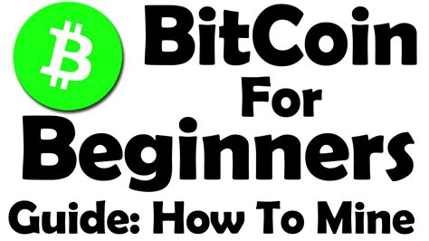 bitcoin for beginners learn how to mine bitcoin part
