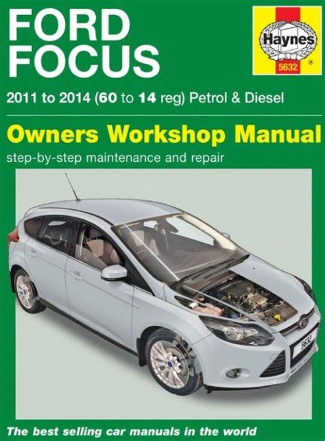 auto manual repair 2011 ford focus navigation system ford focus petrol diesel 2011 2014 haynes workshop repair
