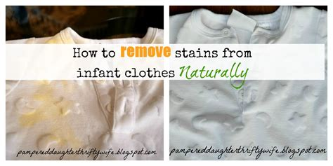 pered daughter thrifty wife how to remove stains from infant clothes naturally