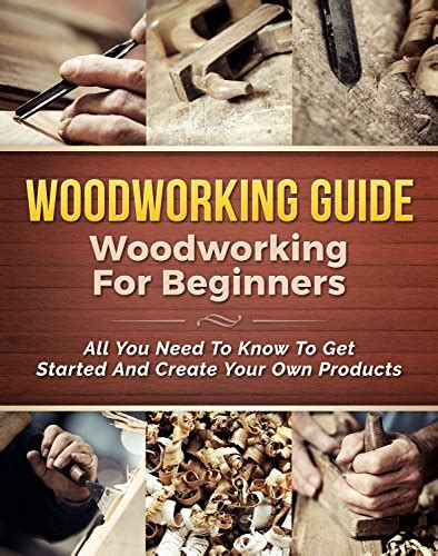 woodworking guide woodworking  beginners