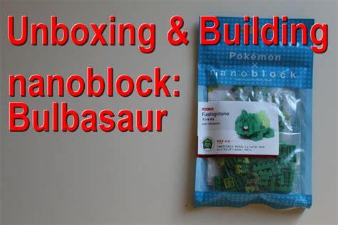 Nanoblock Bulbasaur nanoblock bulbasaur unboxing and building