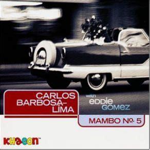 mambo 5 mp3 mambo no 5 carlos barbosa lima mp3 buy full tracklist