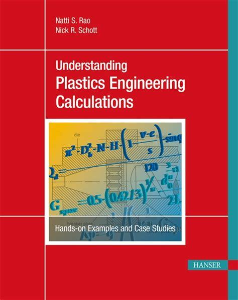 Plastics Engineer by Hanserpublications Understanding Plastics Engineering Calculations