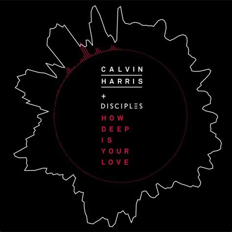Calvin Harris And Disciples How Deep Is Your Love | video calvin harris disciples how deep is your love